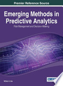 Emerging Methods in Predictive Analytics  Risk Management and Decision Making Book