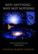 WHY ANYTHING - WHY NOT NOTHING: THE GOLDILOCKS PARAGON