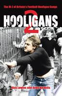"""""""Hooligans 2: The M-Z of Britain's Football Hooligan Gangs"""" by Andy Nicholls, Nick Lowles"""