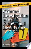 Criminal Investigation for the Professional Investigator Book