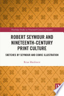 Robert Seymour and Nineteenth Century Print Culture Book PDF