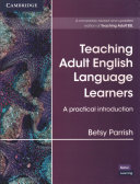 Teaching Adult English Language Learners  A Practical Introduction Paperback
