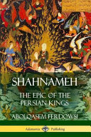 Shahnameh The Epic Of The Persian Kings