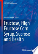 Fructose High Fructose Corn Syrup Sucrose And Health