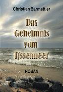 Das Geheimnis vom IJsselmeer