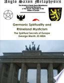 Germanic Spirituality and Rhineland Mysticism   The Spiritual Secrets of Europe