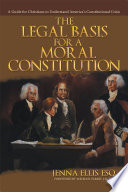 The Legal Basis for a Moral Constitution Book