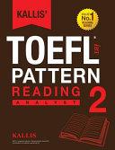 Kallis  TOEFL IBT Pattern Reading 2  Analyst  College Test Prep 2016   Study Guide Book   Practice Test   Skill Building   TOEFL IBT 2016
