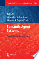 Semantic Agent Systems  : Foundations and Applications