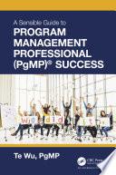 The Sensible Guide To Program Management Professional Pgmp Success