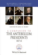 A Companion to the Antebellum Presidents, 1837 - 1861