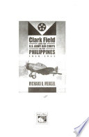 Clark Field and the U.S. Army Air Corps in the Philippines, 1919-1942