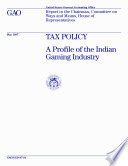 Tax Policy A Profile Of The Indian Gaming Industry Report To The Chairman Committee On Ways And Means House Of Representatives