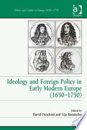 Ideology and Foreign Policy in Early Modern Europe  1650   1750