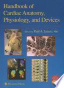 Handbook of Cardiac Anatomy  Physiology  and Devices Book