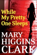 """While My Pretty One Sleeps"" by Mary Higgins Clark"