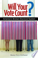 Will Your Vote Count Fixing America S Broken Electoral System