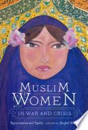 Muslim Women in War and Crisis