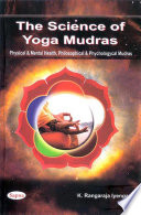 """THE SCIENCE OF YOGA MUDRAS"" by K. Rangaraja Iyengar, Prof. G.S. Mudambadithaya, Sapna Book House (P) Ltd."