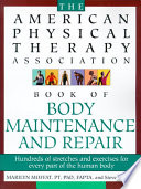 The American Physical Therapy Association Book of Body Repair & Maintenance