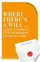 Where There   s a Will    A guide to setting up a Will and managing a loved one s estate