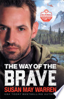 The Way of the Brave  Global Search and Rescue Book  1  Book