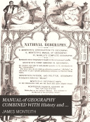 MANUAL of GEOGRAPHY COMBINED WITH History and Astronomy  DESIGNED FOR INTERMEDIATE CLASSES IN PUBLIC AND PRIVATE SCHOOLS
