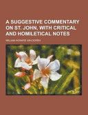 A Suggestive Commentary On St John With Critical And Homiletical Notes
