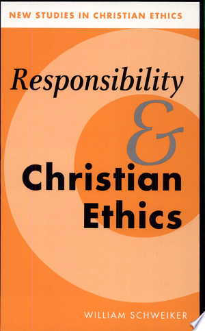 Download Responsibility and Christian Ethics online Books - godinez books