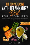 The Comprehensive Anti Inflammatory Diet for Beginners Book