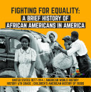 Fighting for Equality   A Brief History of African Americans in America   United States 1877 1914   American World History   History 6th Grade   Children s American History of 1800s