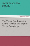 The Young Gentleman and Lady s Monitor  and English Teacher s Assistant
