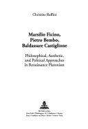 Marsilio Ficino  Pietro Bembo  Baldassare Castiglione