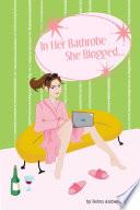 In Her Bathrobe She Blogged Book