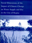 Social Dimensions of the Impact of Climate Change on Water Supply and Use in the City of Regina