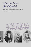 May her likes be multiplied: biography and gender politics in Egypt
