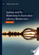 Sydney and Its Waterway in Australian Literary Modernism Book PDF