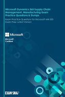 Microsoft Dynamics 365 Supply Chain Management  Manufacturing Exam Practice Questions   Dumps
