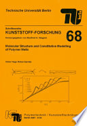 Molecular Structure and Constitutive Modelling of Polymer Melts