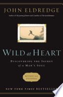 Wild at Heart Revised and Updated, Discovering the Secret of a Man's Soul by John Eldredge PDF