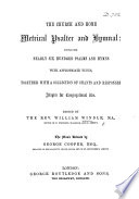 The Church and Home metrical Psalter and Hymnal     edited by     W  Windle     The music revised by George Cooper Book