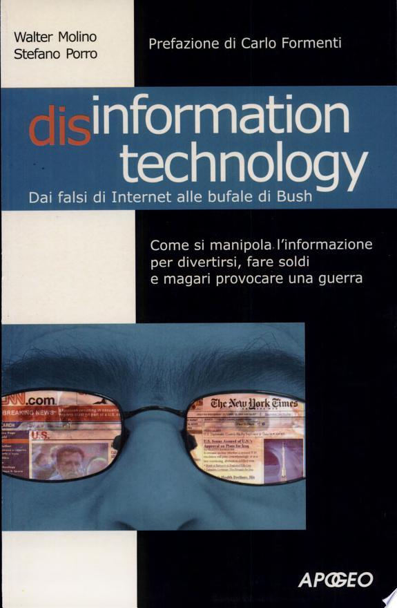Disinformation technology. Dai falsi miti di Internet alla bufale di Bush