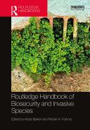 Routledge Handbook of Biosecurity and Invasive Species