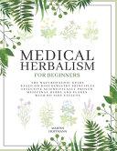 Medical Herbalism for Beginners