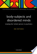 Body Subjects and Disordered Minds
