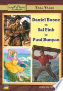 Daniel Boone  Sal Fink  Paul Bunyan