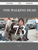 The Walking Dead 73 Success Secrets   73 Most Asked Questions on the Walking Dead   What You Need to Know