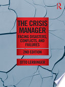 The Crisis Manager  : Facing Disasters, Conflicts, and Failures