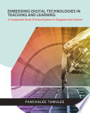 Embedding Digital Technologies in Teaching And Learning - A Comparative Study Of School Systems in Singapore And Scotland