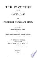 Statistics and Observations on the Mines of Cornwall and Devon ...